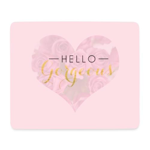 Hello Gorgeous - Mouse Pad (horizontal)