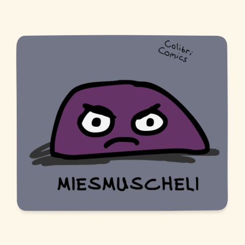 Miesmuscheli verbreitet miese Stimmung - Mousepad (Querformat)