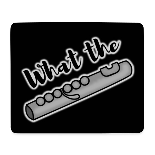 What the Flute, black - Mouse Pad (horizontal)