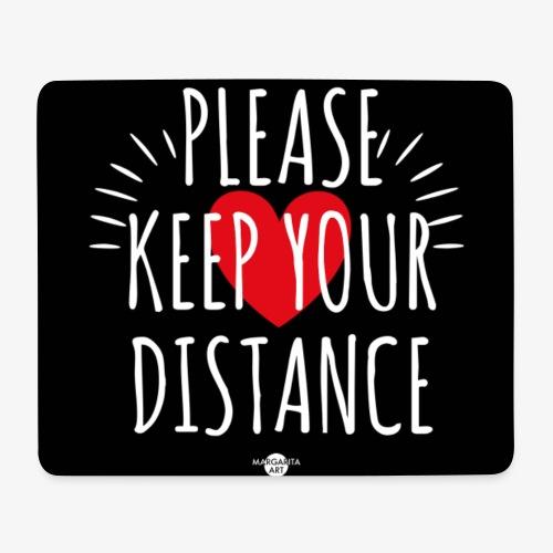 05 Please keep your Distance Heart black - Mousepad (Querformat)
