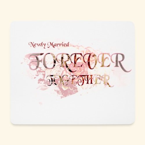 "Newly married together forever ""weddingcontest"" - Mouse Pad (horizontal)"