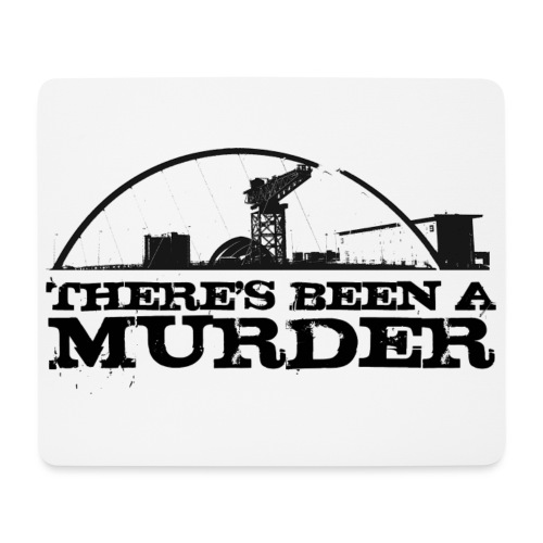 There's Been A Murder - Mouse Pad (horizontal)