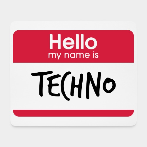 Hello, my name is TECHNO - Mousepad (Querformat)
