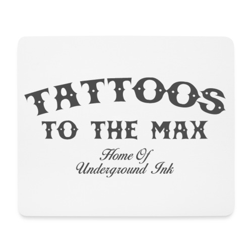 Tattoos to the Max - Home of Underground Ink tttm - Mousepad (Querformat)