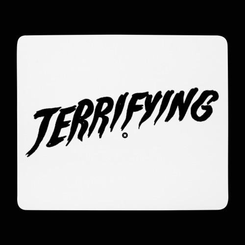 Terrifying, la peur graphique ! - Tapis de souris (format paysage)