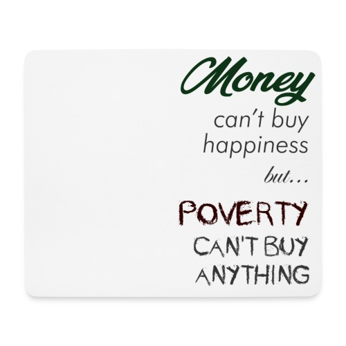 Money can't buy happiness - Tappetino per mouse (orizzontale)