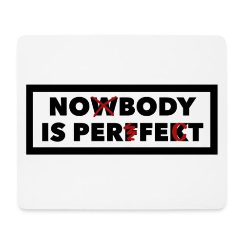 Nobody is perfekt - Mousepad (Querformat)