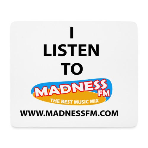 I listen to Madness FM - Mouse Pad (horizontal)