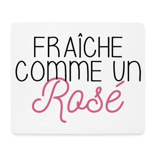 FRAICHE COMME UN ROSÉ - Tapis de souris (format paysage)