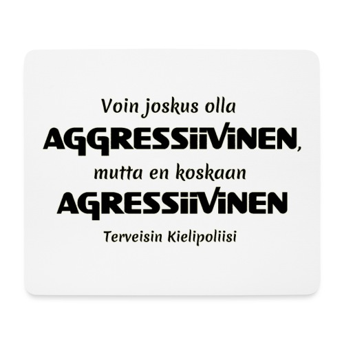 Aggressivinen kielipoliisi - Hiirimatto (vaakamalli)