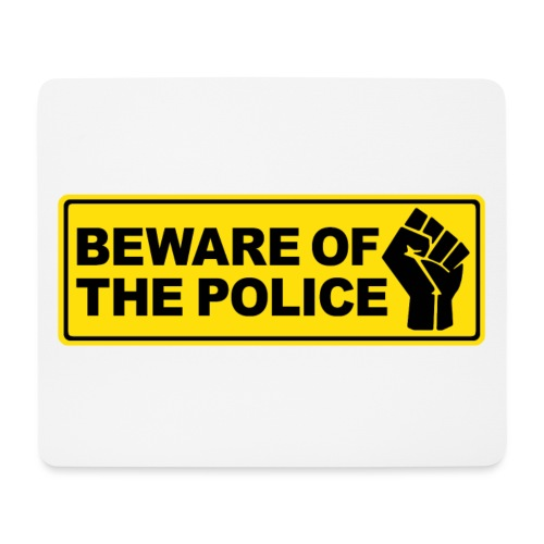 Beware of the Police Vorsicht Polizei - Mousepad (Querformat)