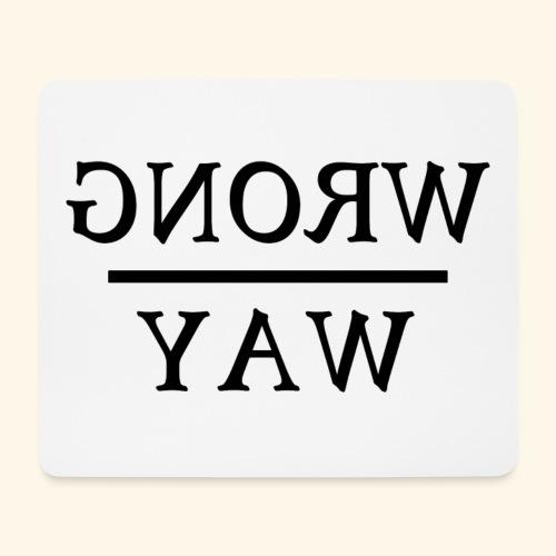 Wrong way - Mouse Pad (horizontal)