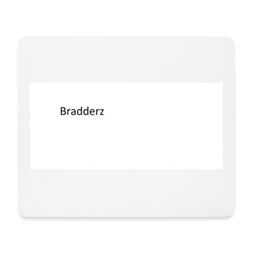 Bradderz MouseMat - Mouse Pad (horizontal)