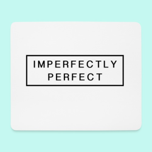 Imperfektly/Perfect - Mousepad (Querformat)