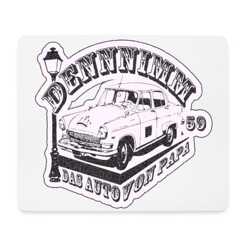 Dennnimm das Auto von Papa. - Mousepad (Querformat)