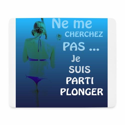 Parti Plonger - Tapis de souris (format paysage)