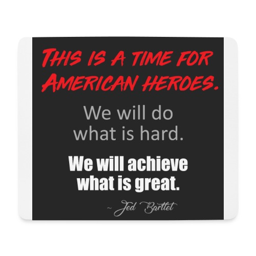 This is a time for American heroes - Mouse Pad (horizontal)