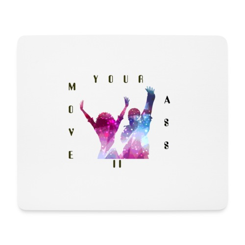 Move Your Ass - Mousepad (Querformat)