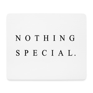 Nothing Special - Mousepad (Querformat)