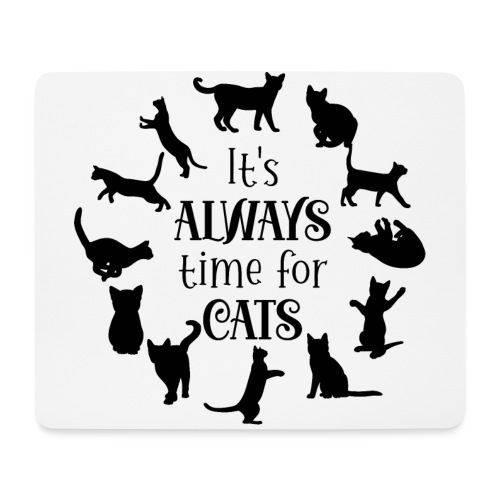 Its always time for cats - Musmatta (liggande format)