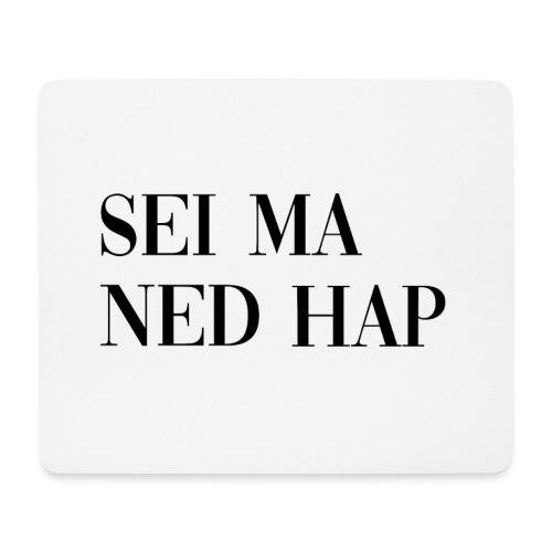 Ned Hap - Mousepad (Querformat)