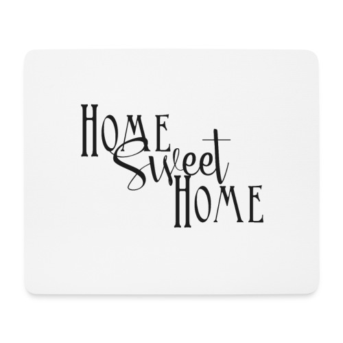 Home Sweet Home - Tappetino per mouse (orizzontale)