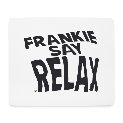 Frankie say relax - Alfombrilla de ratón (horizontal)