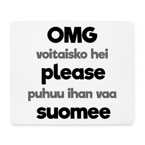 OMG please puhutaa suomee, musta - Hiirimatto (vaakamalli)