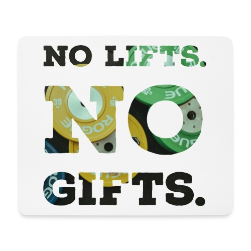 No lifts, no gifts - Mousepad (Querformat)