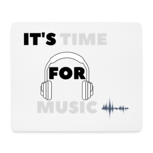 Its time for music - Mouse Pad (horizontal)