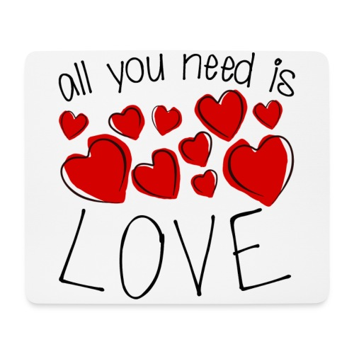 All you need is love - Mousepad (Querformat)