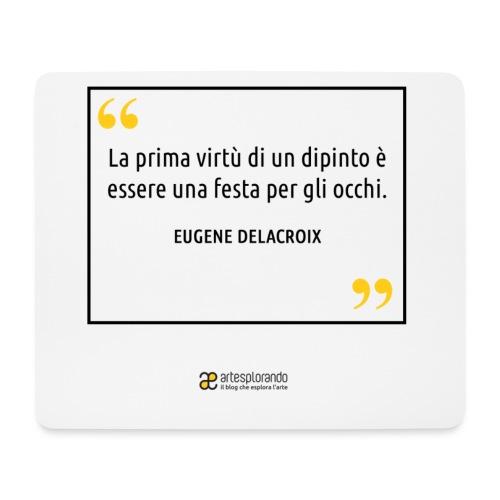 Citazione Eugene Delacroix - Tappetino per mouse (orizzontale)