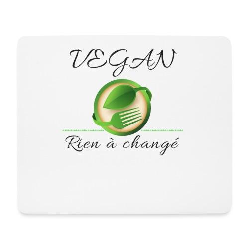 Vegan rien a changé - Tapis de souris (format paysage)