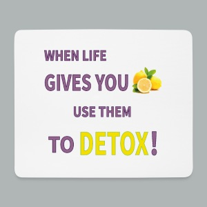When life gives you lemons use them to detox! - Mouse Pad (horizontal)