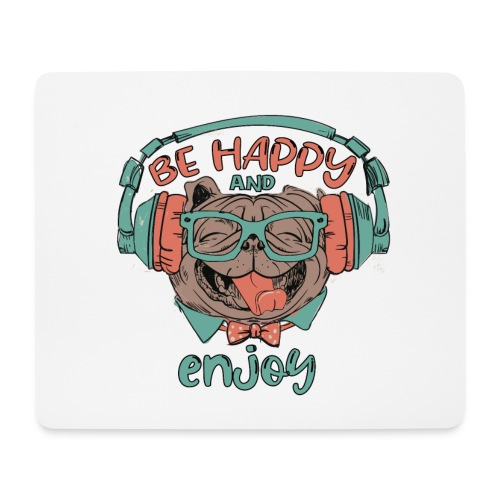 Be happy Mops and enjoy / Genießer Hunde Leben - Mousepad (Querformat)