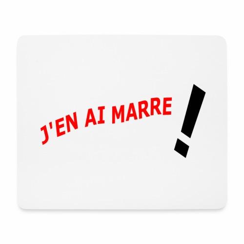 J'EN AI MARRE ! - Mouse Pad (horizontal)