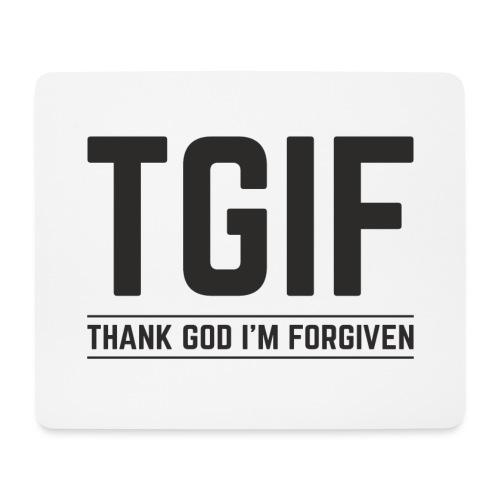 TGIF - Dzięki Bogu, wybaczono mi - Podkładka pod myszkę (orientacja pozioma)