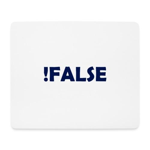 !False - Mousepad (Querformat)