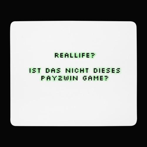 reallife - Mousepad (Querformat)