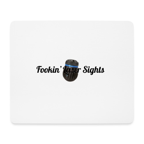 'Fookin' Laser Sights' - Mouse Pad (horizontal)