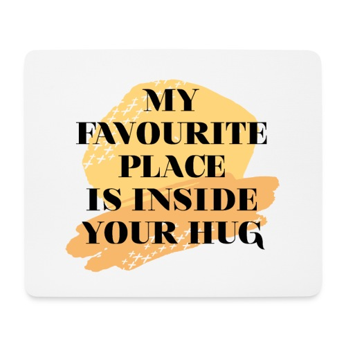 My favourite Place is inside your hug - Mousepad (Querformat)