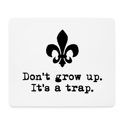 Don't grow up… mit krickeliger Lilie Typewriter - Mousepad (Querformat)