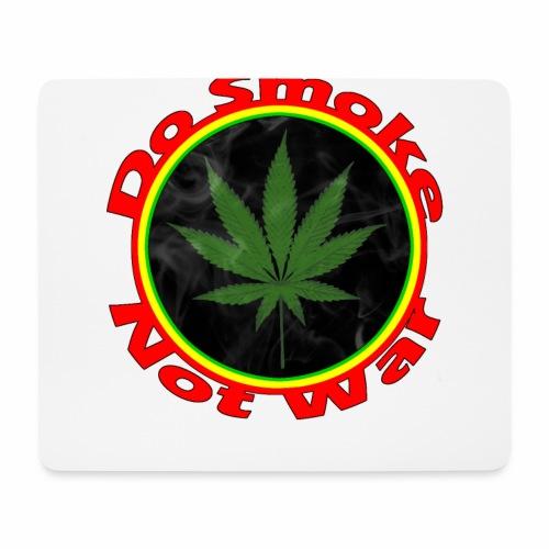 Do Smoke Not War - Mousepad (Querformat)