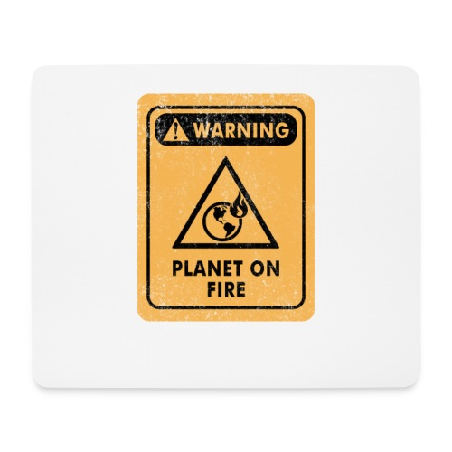 Warning Distressed Sign The Planet Is On Fire - Mousepad (bredformat)