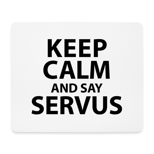 Keep calm and say Servus - Mousepad (Querformat)