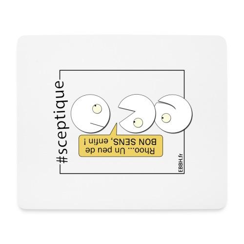 Scepticisme et Bon Sens - Tapis de souris (format paysage)