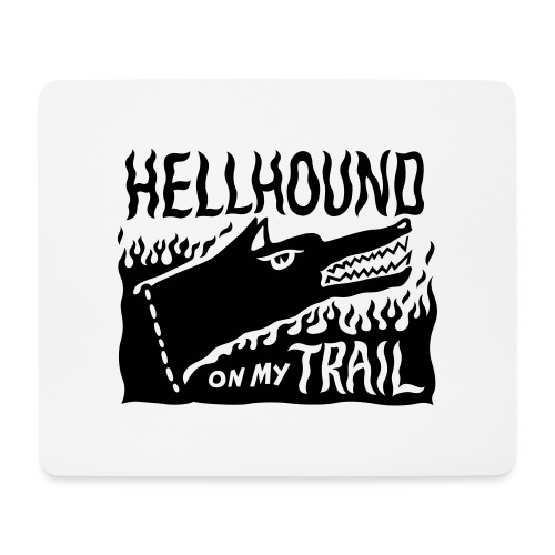 Hellhound on my trail - Mouse Pad (horizontal)