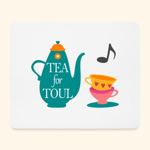 Tea for Toul - Tapis de souris (format paysage)