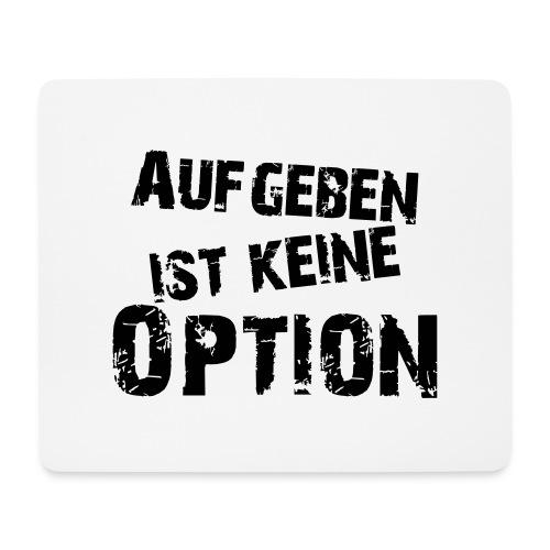 Aufgeben ist keine Option - Mousepad (Querformat)