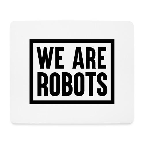 We Are Robots Premium Tote Bag - Mouse Pad (horizontal)